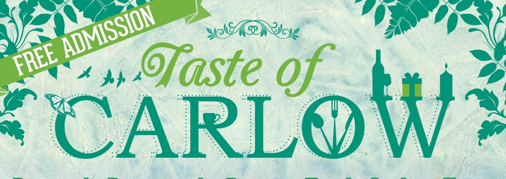 The 4th Taste of Carlow is coming to town, here's the lowdown.